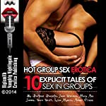 Hot Group Sex Erotica: Ten Explicit Tales of Sex in Groups | Darlene Daniels,June Stevens,Mary Ann James,Sara Scott,Lisa Myers,Amber Cross