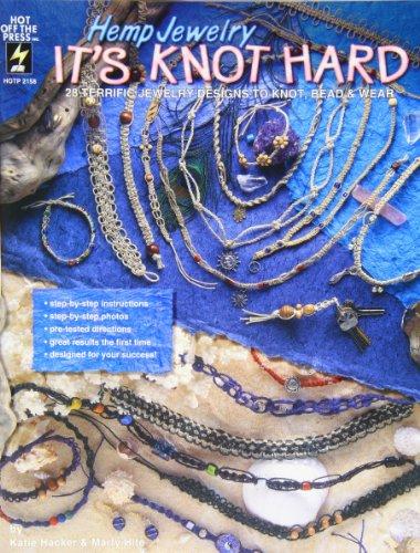 Hemp Jewelry It'S Knot Hard: 28 Terrific Jewelry Designs To Knot, Bead & Wear