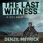 The Last Witness: A D.C.I. Daley Thriller, Book 2 | Denzil Meyrick