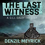 The Last Witness: A D.C.I. Daley Thriller, Book 2 | Denzil Meyrick