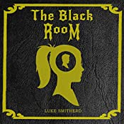 In the Black Room: The Black Room, Book 1 | Luke Smitherd