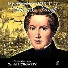 Die bekanntesten Märchen von Wilhelm Hauff Hörbuch von Wilhelm Hauff Gesprochen von: Gerald Pichowetz