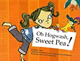 Oh, Hogwash, Sweet Pea!