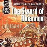 The Sword of Rhiannon | Leigh Brackett