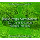 Basic Yoga Meditation CD: 3, 7, 11, and 30 Minute Guided Practices