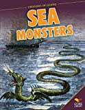 img - for Sea Monsters (Creatures of Legend) book / textbook / text book