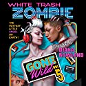 White Trash Zombie Gone Wild (       UNABRIDGED) by Diana Rowland Narrated by Allison McLemore