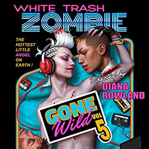 White Trash Zombie Gone Wild Hörbuch