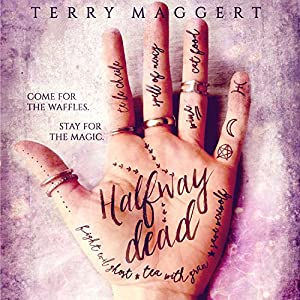 Halfway Dead: Halfway Witchy Book 1 | [Terry Maggert]