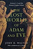 img - for The Lost World of Adam and Eve: Genesis 2-3 and the Human Origins Debate book / textbook / text book