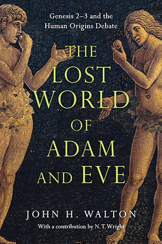 The-Lost-World-of-Adam-and-Eve-Genesis-2-3-and-the-Human-Origins-Debate