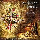 Andersen Retold Hörbuch von Hans Christian Andersen, Adna Sablyich Gesprochen von: Adna Sablyich