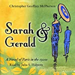 Sarah & Gerald: A Novel of Paris in the 1920s | Christopher Geoffrey McPherson
