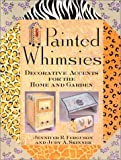 img - for Painted Whimsies: Decorative Accents for the Home and Garden book / textbook / text book
