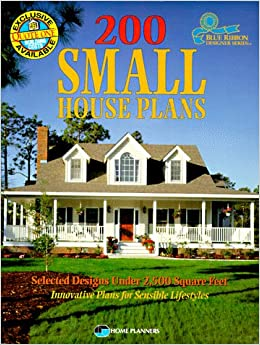 200 small house plans selected designs under 2 500 square feet blue