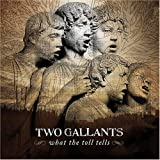 What the Toll Tells - Two Gallants