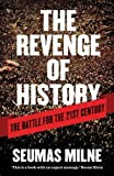 img - for The Revenge of History: The Battle for the Twenty First Century by Seumas Milne published by Verso Books (2012) book / textbook / text book
