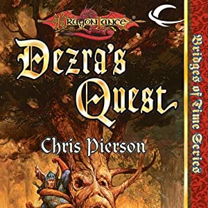 Dezra's Quest: Dragonlance: Bridges of Time, Book 5 | [Chris Pierson]