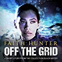 Off the Grid: A Jane Yellowrock Story Audiobook by Faith Hunter Narrated by Khristine Hvam
