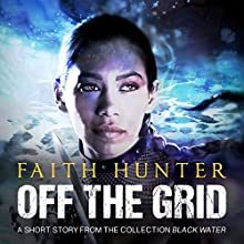 Off the Grid: A Jane Yellowrock Story (       UNABRIDGED) by Faith Hunter Narrated by Khristine Hvam