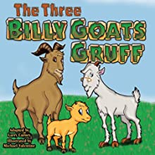 The Three Billy Goats Gruff (       UNABRIDGED) by Larry Carney Narrated by Brad Austin