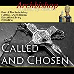 Called and Chosen: The Never-Changing Face of the Priesthood | Fulton J Sheen