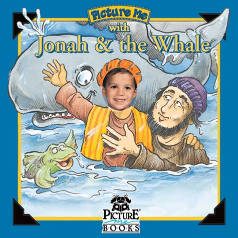 Picture Me With Jonah and the Whale (Inspirational Picture Me Ser)
