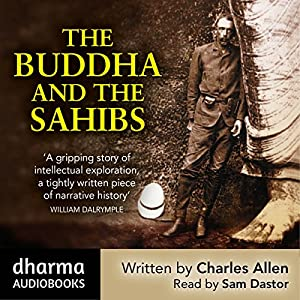 The Buddha and the Sahibs Audiobook