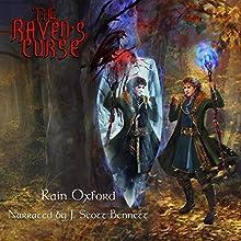 The Raven's Curse: The Sorcerer's Saga, Book 3 | Livre audio Auteur(s) : Rain Oxford Narrateur(s) : J. Scott Bennett