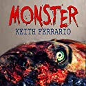 Monster Audiobook by Keith Ferrario Narrated by Maxwell Glick