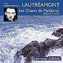 Les chants de Maldoror 1 et 2 | Livre audio Auteur(s) : Comte de Lautréamont Narrateur(s) : Redjep Mitrovitsa