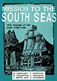 Mission to the South Seas: The Voyage of the Duff, 1796-1799 (Melbourne University History Monograph Series, 11) (0732502780) by Michael Cathcart