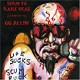 Various Artists Born to Raise Head - Tribute to Gg Allin