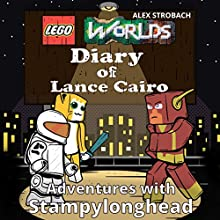 Lego Worlds Diary of Lance Cairo: Adventures with StampyLonghead: Lego Worlds Diaries, Book 2 Audiobook by Alex Strobach Narrated by Tommy Jay