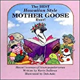 The Best Hawaiian Style Mother Goose Ever! (Book and Sing-Along CD)