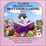 The Best Hawaiian Style Mother Goose...