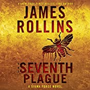 The Seventh Plague: A Sigma Force Novel, Book 12 | James Rollins