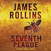 The Seventh Plague: A Sigma Force Novel, Book 12 | James Rollins