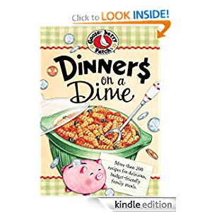 Dinners on a Dime Cookbook: More than 200 recipes for delicious, budget-friendly family meals.