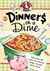 Dinners on a Dime: More than 200 recipes for delicious, budget-friendly family meals.