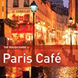 The Rough Guide To Paris Cafe: Second Edition Various Artists