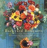 Backyard Bouquets: Growing Great Flowers for Simple Arrangements (0811814130) by Brennan, Ethel