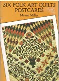 Six Folk Art Quilts Postcards (0486284905) by Miller, Myron
