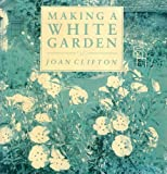 img - for Making a White Garden book / textbook / text book