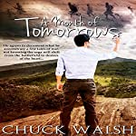 A Month of Tomorrows   Chuck Walsh