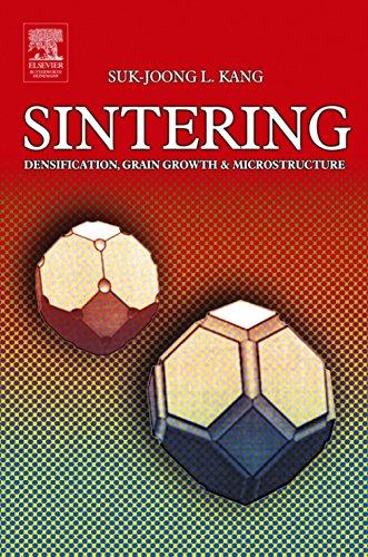 Sintering: Densification, Grain Growth and Microstructure, by Suk-Joong L. Kang