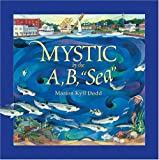 "Mystic by the A, B, ""Sea"""