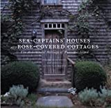img - for Sea Captains' Houses and Rose-Covered Cottages: The Architectural Heritage of Nantucket Island book / textbook / text book