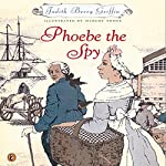 Phoebe the Spy | Judith Berry Griffin