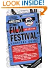Ultimate Film Festival Survival Guide (Chris Gore's Ultimate Flim Festival Survival Guide)